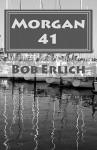Morgan 41 - Bob Erlich