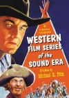 Western Film Series of the Sound Era - Michael R. Pitts