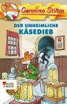 Der unheimliche Käsedieb - Geronimo Stilton, Nadine Püschel