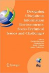 Designing Ubiquitous Information Environments: Socio-Technical Issues and Challenges: Ifip Tc8 Wg 8.2 International Working Conference, August 1-3, 2005, Cleveland, Ohio, U.S.A. - Carsten Sorensen, Youngjin Yoo, Kalle Lyytinen, Janice I. DeGross