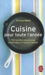 Cuisine Pour Toute L'Annee - Monique Maine
