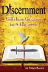Discernment - God's Inner Guidance to All Believers - Susan Banks