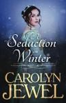 A Seduction in Winter - Carolyn Jewel