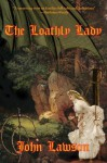 The Loathly Lady - John Lawson
