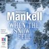 When the Snow Fell - Henning Mankell, Francis Greenslade, Bolinda Publishing Pty Ltd