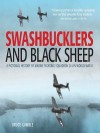 Swashbucklers and Black Sheep: A Pictorial History of Marine Fighting Squadron 214 in World War II - Bruce Gamble