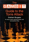 Gambit Guide to the Torre Attack - Graham Burgess