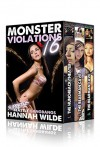 Monster Violations 16: Supreme Beastly Gangbangs - Hannah Wilde
