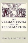 The German People and the Reformation: Ten Forgotten Socratic Dialogues - R. Po-chia Hsia