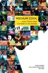 Medium Cool: Music Videos from Soundies to Cellphones - Roger Beebe, Roger Beebe