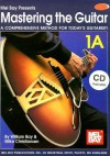 Mastering the Guitar, Book 1a [With 2 CDs] - William Bay, Mike Christiansen