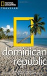 National Geographic Traveler: Dominican Republic, 2nd edition - Christopher Baker, Gilles Mingasson