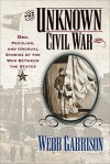 The Unknown Civil War - Webb Garrison