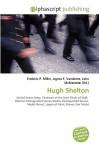 Hugh Shelton - Frederic P. Miller, Agnes F. Vandome, John McBrewster