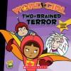 Two-brained Terror - Annie Auerbach, Word Girl Staff