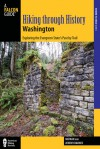 Hiking through History Washington: Exploring the Evergreen State's Past by Trail - Nathan Barnes, Jeremy Barnes