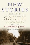 New Stories from the South: The Year's Best, 2007 - Edward P. Jones, Allan Gurganus, James Lee Burke, Rick Bass, Tim Gautreaux, George Singleton, Holly Goddard Jones, Joshua Ferris, Angela Threat, Philipp Meyer