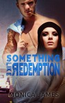 Something Like Redemption (Something Like Normal Book 2) - Monica James