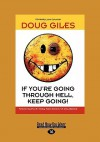 If You're Going Through Hell, Keep Going (Easyread Large Edition) - Doug Giles