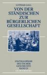 Von Der Standischen Zur Burgerlichen Gesellschaft - Lothar Gall