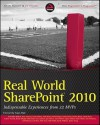 Real World Sharepoint 2010: Indispensable Experiences from 22 MVPs - Scot Hillier, Darrin Bishop, Todd Bleeker, Robert L. Bogue, Karine Bosch, Claudio Brotto, Adam Buenz, Andrew Connell, Randy Drisgill, Gary Lapointe, Jason Medero, Agnes Molnar, Chris O?Brien, Ted Pattison, Joris Poelmans