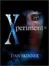 Xperiment - Dan Skinner