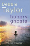 Hungry Ghosts - Debbie Taylor