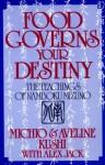 Food Governs Your Destiny: The Teachings Of Namboku Mizuno - Michio Kushi