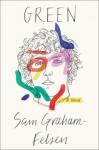 Green: A Novel - Sam Graham-Felsen