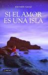 Si el amor es una isla - Esther Sanz