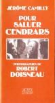Pour Saluer Cendrars - Jérôme Camilly, Robert Doisneau, Jڳerڴome Camilly