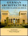 German Architecture and the Classical Ideal - David Watkin