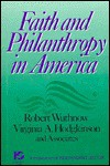 Faith and Philanthropy in America: Exploring the Role of Religion in America's Voluntary Sector - Robert Wuthnow