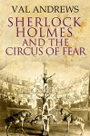 Sherlock Holmes and the Circus of Fear - Val Andrews
