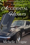 Accidental Hearts - Michelle L. Levigne
