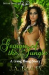 Georgie of the Jungle: A Gang Bang Story - J.A. Bailey