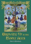 Growing Up in the Middle Ages - Paul B. Newman