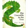 Crocodile in the Tree - Roger Duvoisin