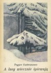 A lasy wiecznie śpiewają - Trygve Gulbranssen, Henryk Goldman