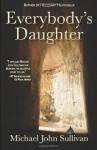 Everybody's Daughter - Michael John Sullivan