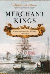 Merchant Kings: When Companies Ruled the World, 1600--1900 - Stephen R. Bown