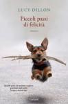 Piccoli passi di felicità (Garzanti Narratori) (Italian Edition) - Lucy Dillon, Sara Caraffini
