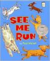 See Me Run (I Like to Read Books) - Paul Meisel