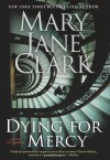 Dying for Mercy - Mary Jane Clark
