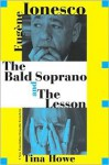 The Bald Soprano and The Lesson: Two Plays -- A New Translation - Eugène Ionesco, Tina Howe
