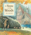 A House in the Woods - Inga Moore