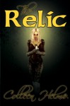 The Relic - Colleen Helme