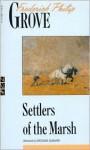 Settlers of the Marsh - Frederick Philip Grove, Kristjana Gunnars