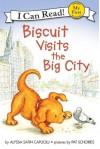 Biscuit Visits the Big City - Alyssa Satin Capucilli, Pat Schories