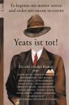 Yeats Ist Tot. 15 Autoren Schreiben Einen Sehr Irischen Roman - Frank McCourt, Pauline McLynn, Gerard Stembridge, Diethard Herles